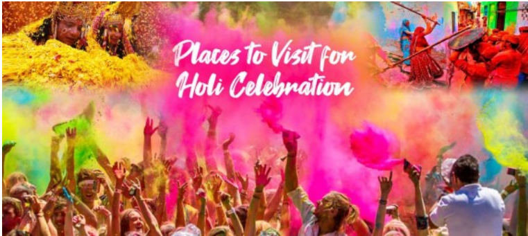 Top 6 Places To Visit For  Holi Celebration 2021