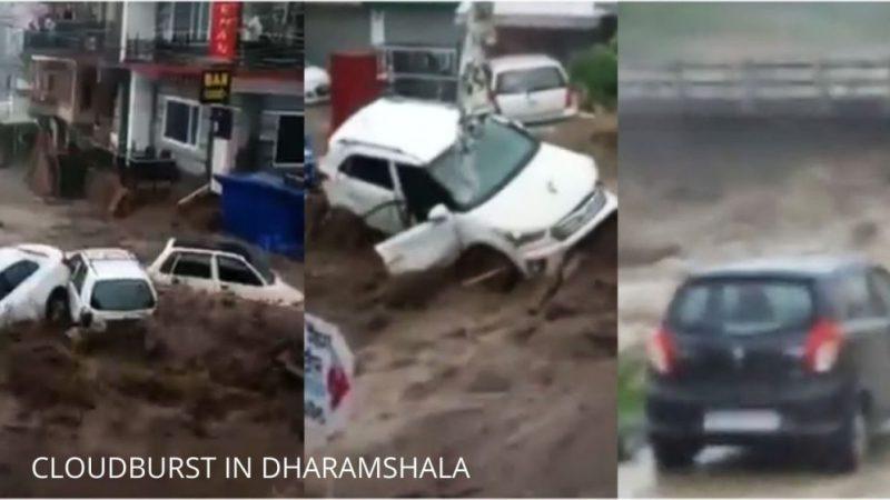 CLOUDBURST IN DHARAMSHALA
